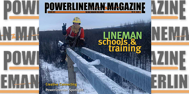PowerLineman Magazine | Spring 2021